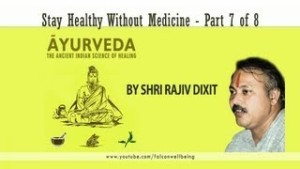 Rajiv Dixit - Stay Happy Without Medicine - Part 7 of 8